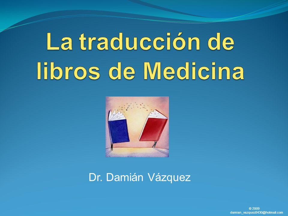 Dr. Damián Vázquez © 2009 damian_vazquez8430@hotmail.com