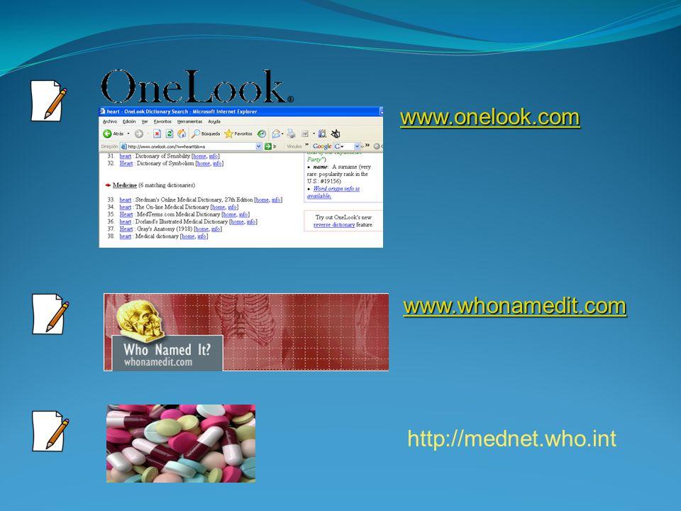 http://mednet.who.int www.onelook.com www.whonamedit.com