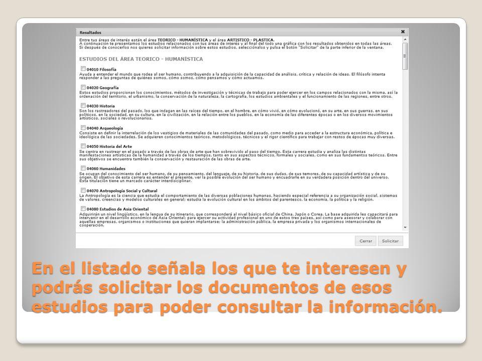 En el listado señala los que te interesen y podrás solicitar los documentos de esos estudios para poder consultar la información.