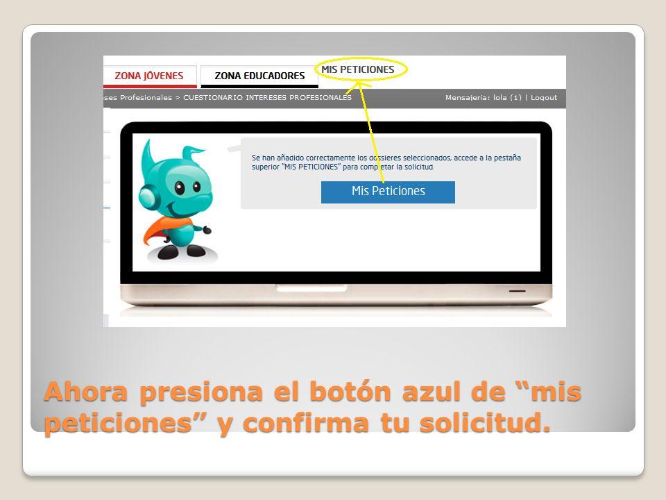 Ahora presiona el botón azul de mis peticiones y confirma tu solicitud.