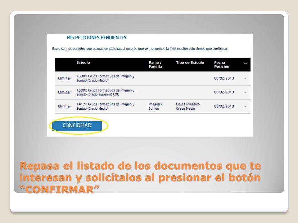 Repasa el listado de los documentos que te interesan y solicítalos al presionar el botón CONFIRMAR