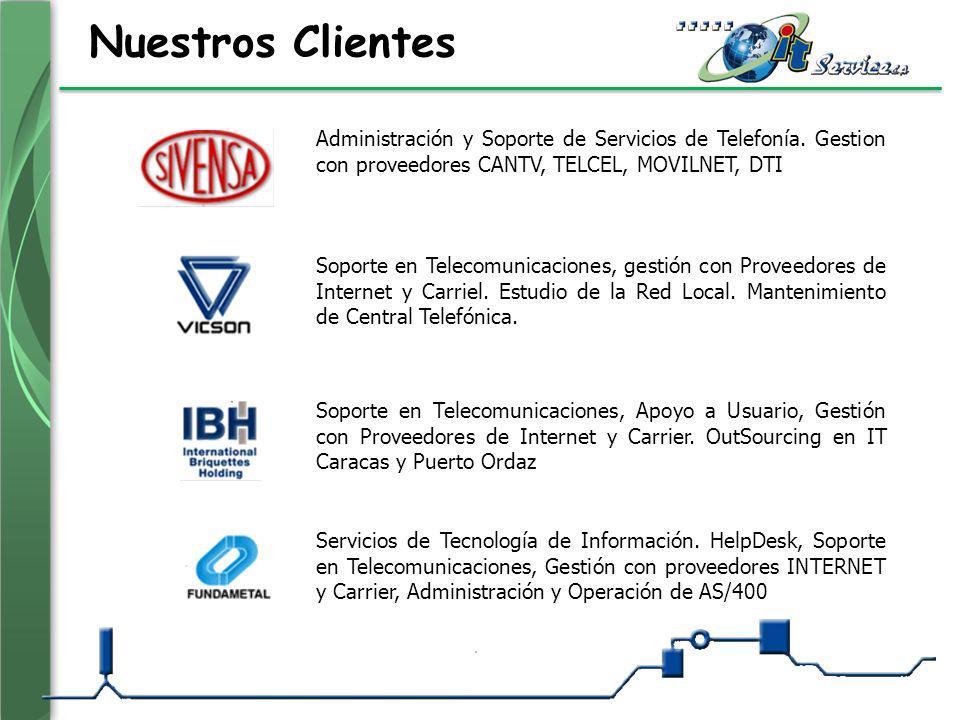 Nuestros Clientes Administración y Soporte de Servicios de Telefonía. Gestion con proveedores CANTV, TELCEL, MOVILNET, DTI Soporte en Telecomunicacion