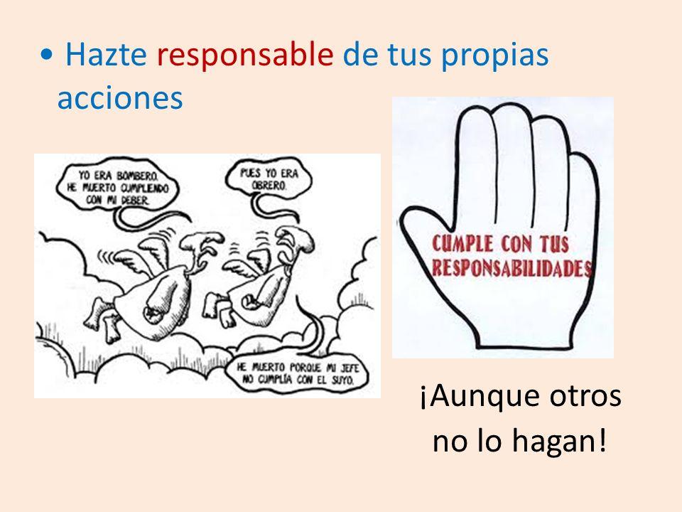 Hazte responsable de tus propias acciones ¡Aunque otros no lo hagan!