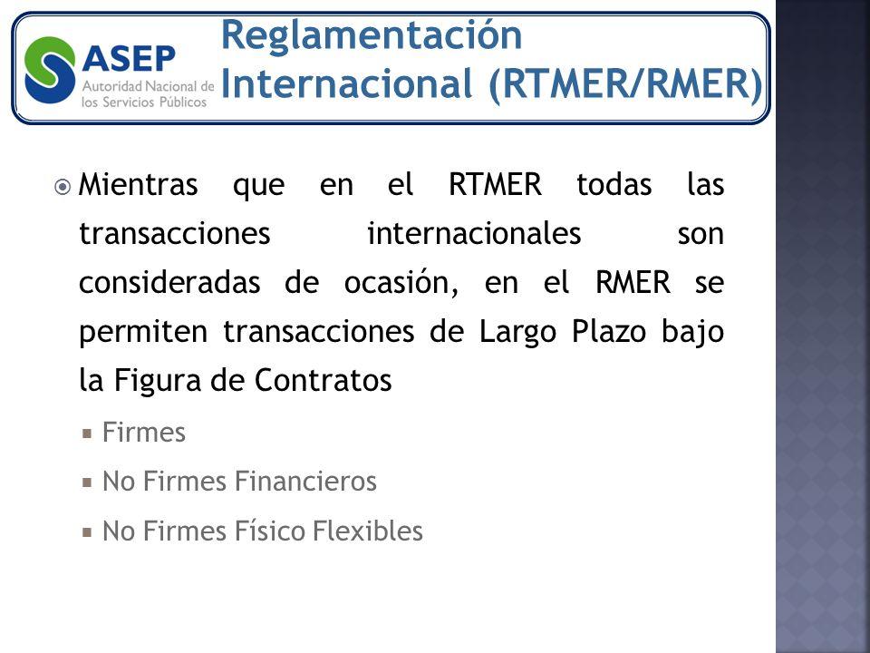 Mientras que en el RTMER todas las transacciones internacionales son consideradas de ocasión, en el RMER se permiten transacciones de Largo Plazo bajo la Figura de Contratos Firmes No Firmes Financieros No Firmes Físico Flexibles