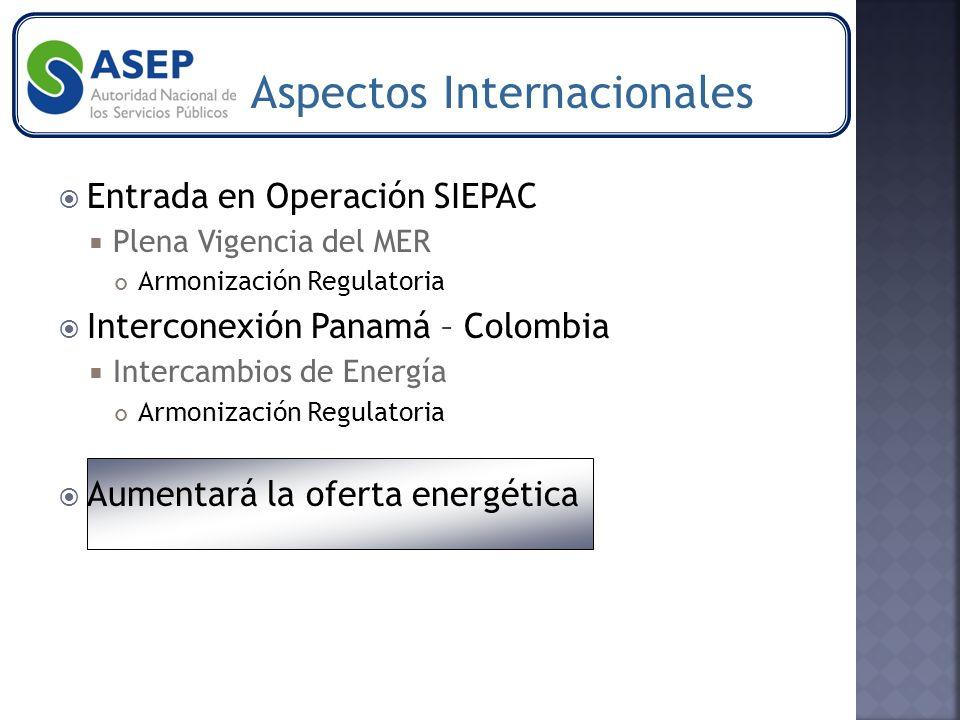 Entrada en Operación SIEPAC Plena Vigencia del MER Armonización Regulatoria Interconexión Panamá – Colombia Intercambios de Energía Armonización Regulatoria Aumentará la oferta energética