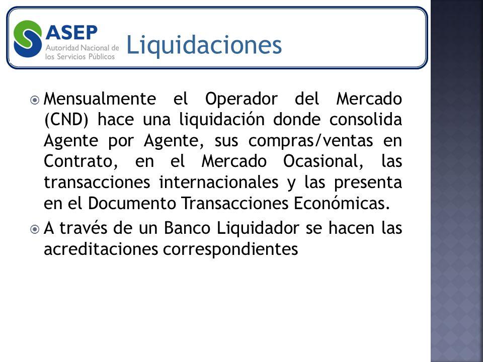 Mensualmente el Operador del Mercado (CND) hace una liquidación donde consolida Agente por Agente, sus compras/ventas en Contrato, en el Mercado Ocasional, las transacciones internacionales y las presenta en el Documento Transacciones Económicas.