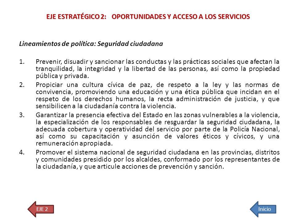Lineamientos de política: Seguridad ciudadana 1.Prevenir, disuadir y sancionar las conductas y las prácticas sociales que afectan la tranquilidad, la