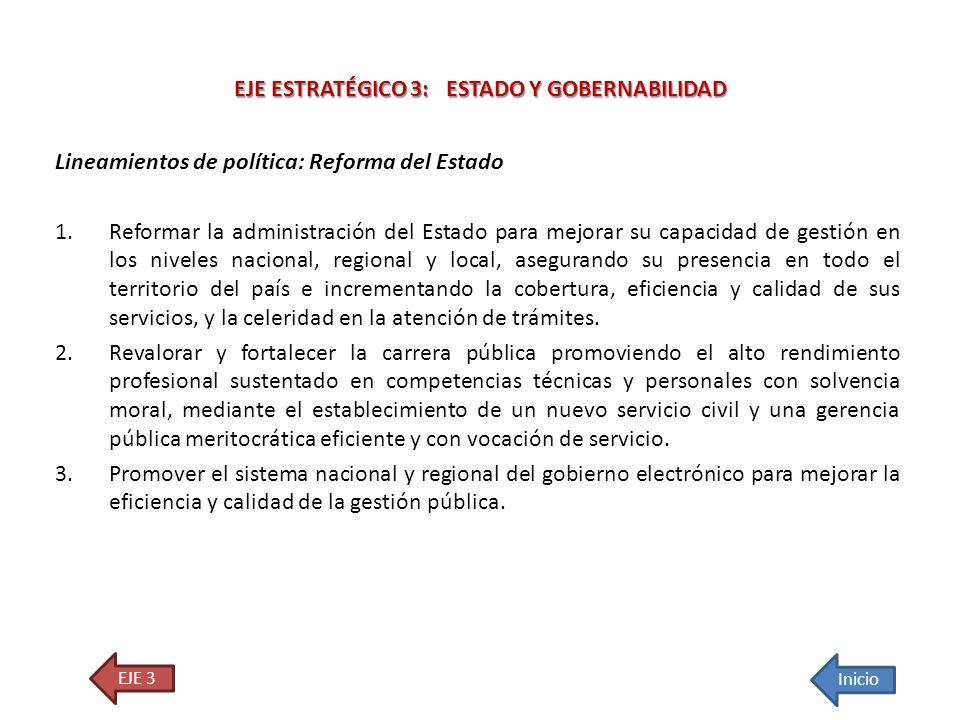 Lineamientos de política: Reforma del Estado 1.Reformar la administración del Estado para mejorar su capacidad de gestión en los niveles nacional, reg
