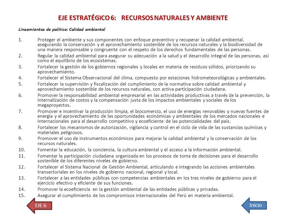 Lineamientos de política: Calidad ambiental 1.Proteger el ambiente y sus componentes con enfoque preventivo y recuperar la calidad ambiental, aseguran