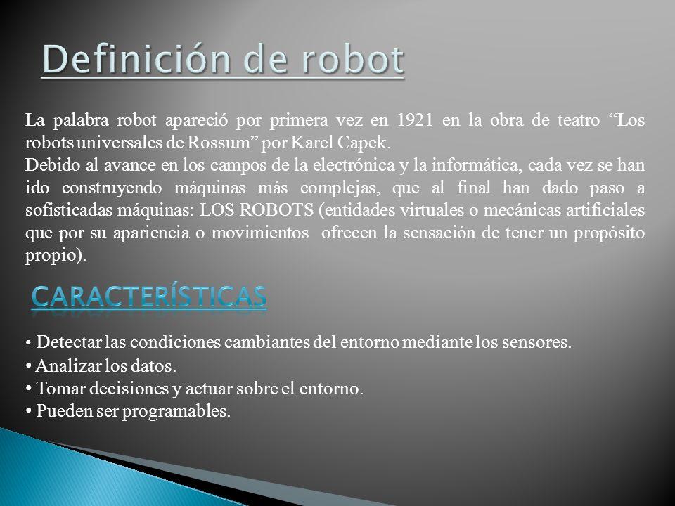 La palabra robot apareció por primera vez en 1921 en la obra de teatro Los robots universales de Rossum por Karel Capek.