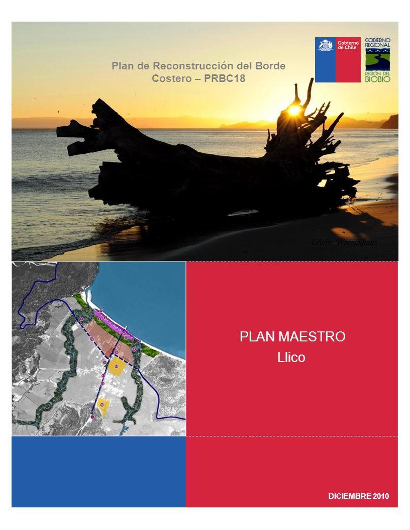 DICIEMBRE 2010 Plan de Reconstrucción del Borde Costero – PRBC18 Llico PLAN MAESTRO