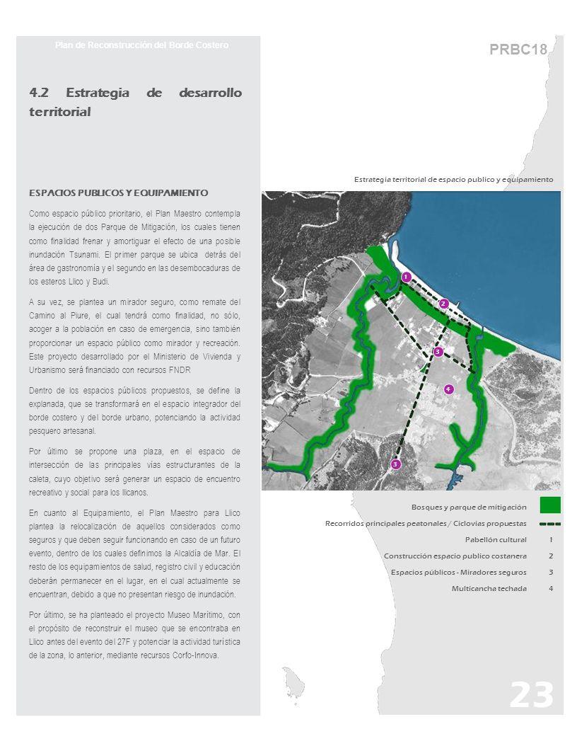 PRBC18 Plan de Reconstrucción del Borde Costero 4.2 Estrategia de desarrollo territorial ESPACIOS PUBLICOS Y EQUIPAMIENTO Como espacio público priorit