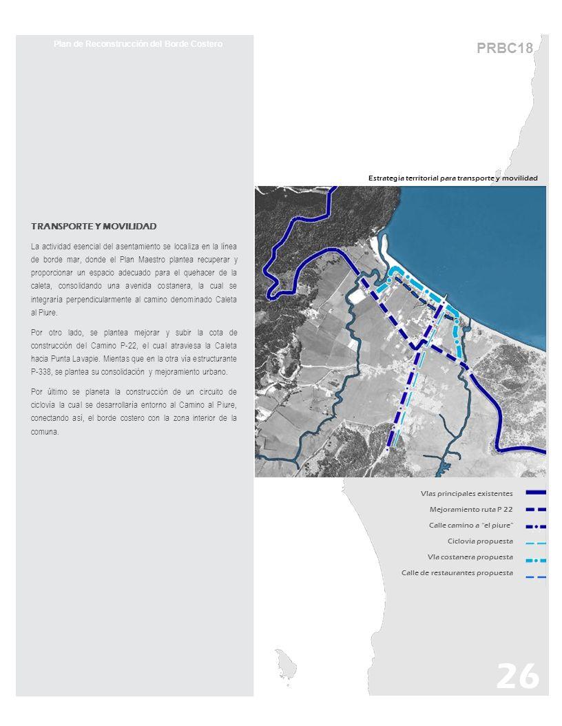 PRBC18 Estrategia territorial para transporte y movilidad Plan de Reconstrucción del Borde Costero TRANSPORTE Y MOVILIDAD La actividad esencial del as