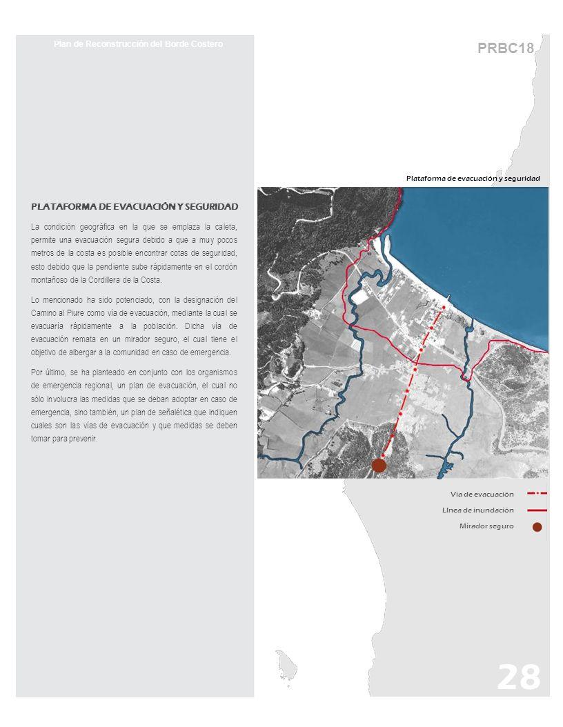 PRBC18 Plataforma de evacuación y seguridad Plan de Reconstrucción del Borde Costero PLATAFORMA DE EVACUACIÓN Y SEGURIDAD La condición geográfica en l