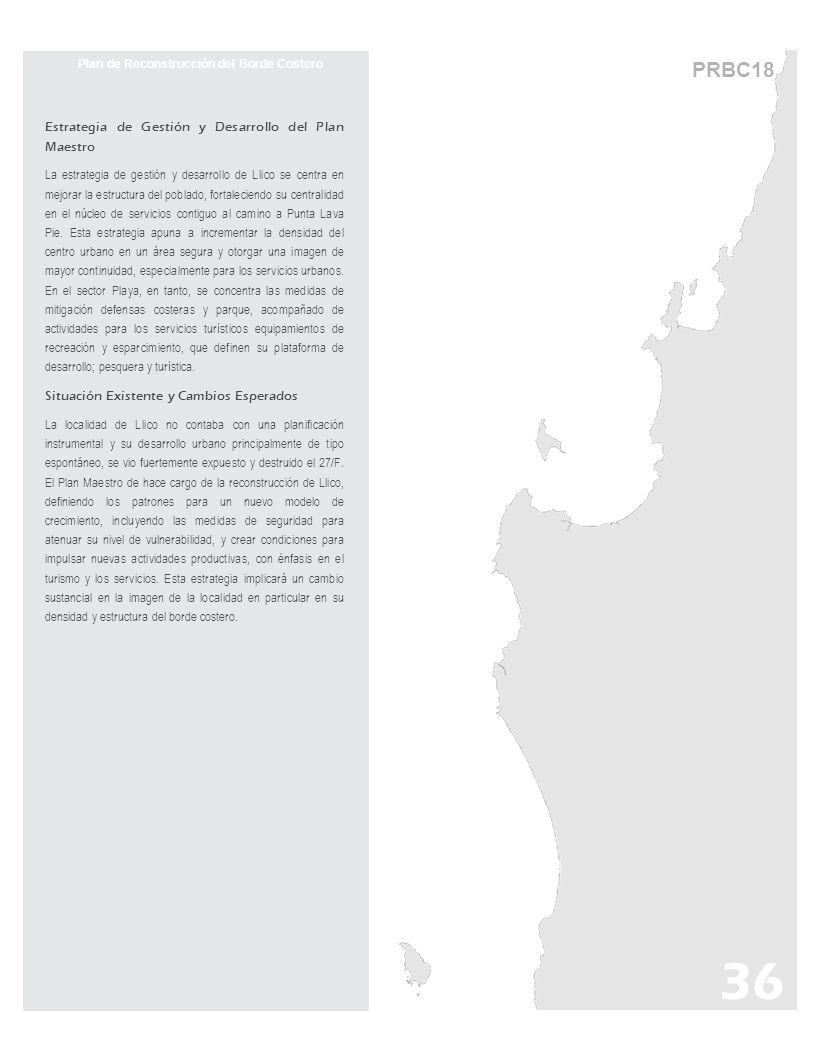 PRBC18 Plan de Reconstrucción del Borde Costero Estrategia de Gestión y Desarrollo del Plan Maestro La estrategia de gestión y desarrollo de Llico se