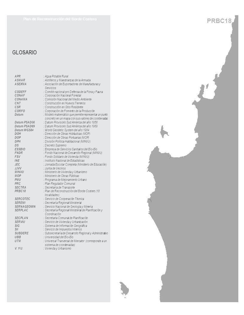 PRBC18 APR: Agua Potable Rural ASMAR: Astilleros y Maestranzas de la Armada ASEXMA: Asociación de Exportadores de Manufacturas y Servicios CODEFF: Com