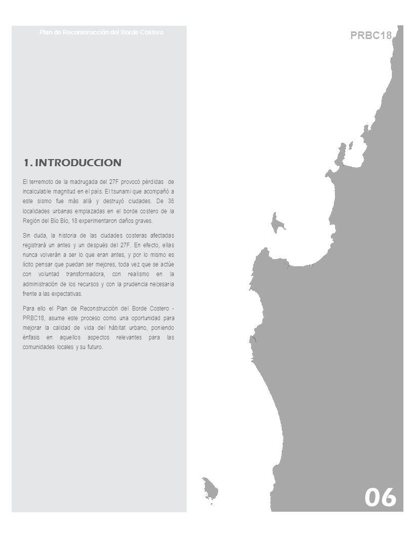 PRBC18 Estrategia territorial de medio ambiente y mitigación Plan de Reconstrucción del Borde Costero 4.3 Estrategias medio ambientales y de seguridad MEDIO AMBIENTE Y MITIGACION El proyecto de reordenamiento del borde de la Caleta, considera la construcción de un muro de contención en costa marina, el cual actuaría como un primer disipador de la energía desplegada por un futuro Tsunami.