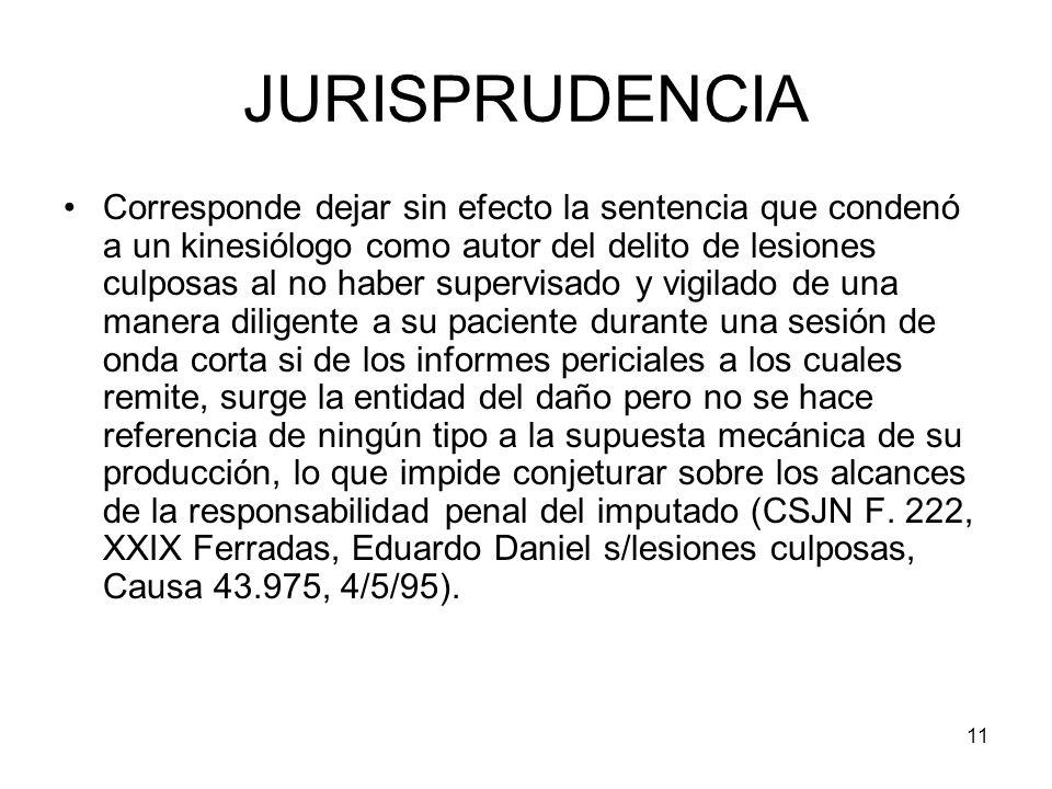 11 JURISPRUDENCIA Corresponde dejar sin efecto la sentencia que condenó a un kinesiólogo como autor del delito de lesiones culposas al no haber superv