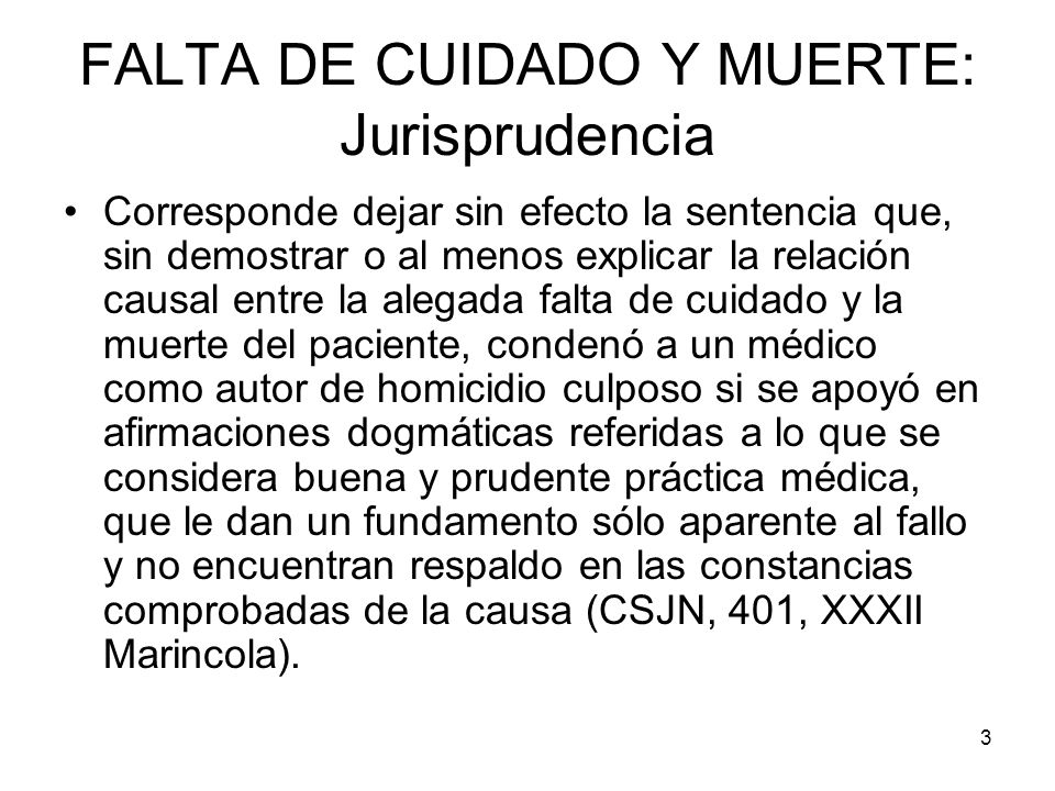 3 FALTA DE CUIDADO Y MUERTE: Jurisprudencia Corresponde dejar sin efecto la sentencia que, sin demostrar o al menos explicar la relación causal entre