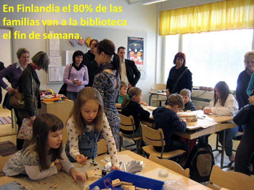 En Finlandia el 80% de las familias van a la biblioteca el fin de semana.