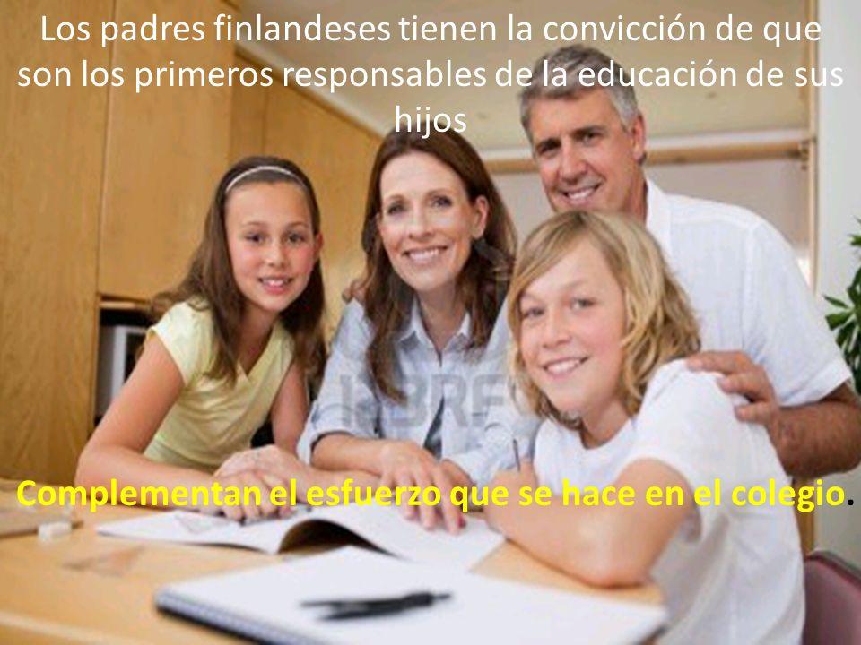 Complementan el esfuerzo que se hace en el colegio. Los padres finlandeses tienen la convicción de que son los primeros responsables de la educación d