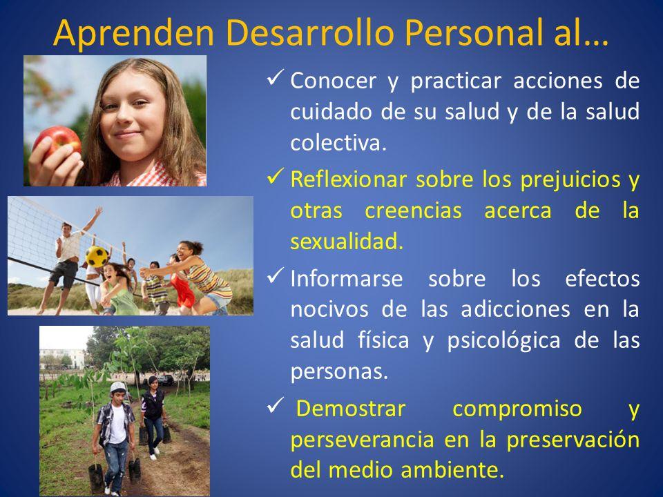 Aprenden Desarrollo Personal al… Conocer y practicar acciones de cuidado de su salud y de la salud colectiva. Reflexionar sobre los prejuicios y otras