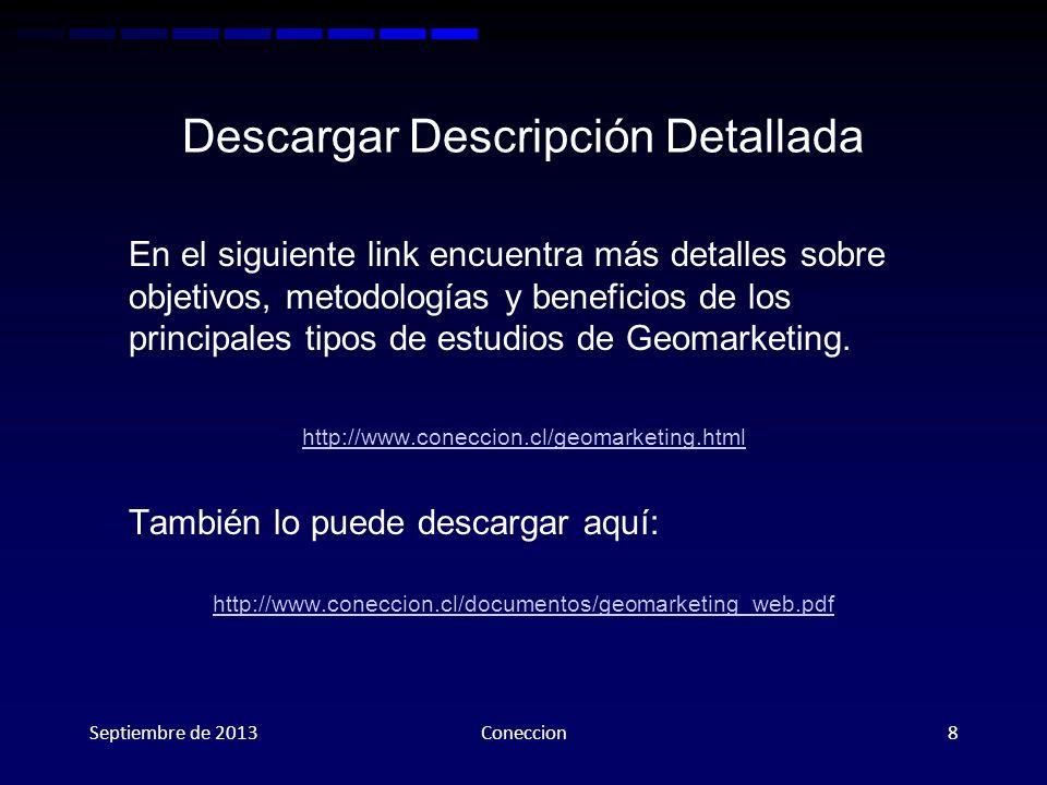 Esperamos sus Comentarios y Preguntas Mail : mroth@coneccion.clmroth@coneccion.cl Celular: +56 9 9 326 5228 Septiembre de 2013Coneccion9 Síganos: Ir a página Web: http://cl.linkedin.com/in/mrothconeccion/ https://www.facebook.com/pages/Coneccion/610434618977417 https://twitter.com/coneccion_cl http:/www.coneccion.cl