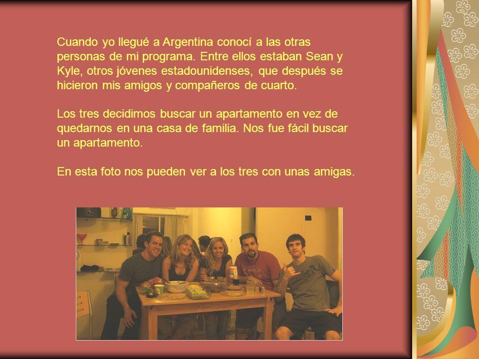 Cuando yo llegué a Argentina conocí a las otras personas de mi programa.