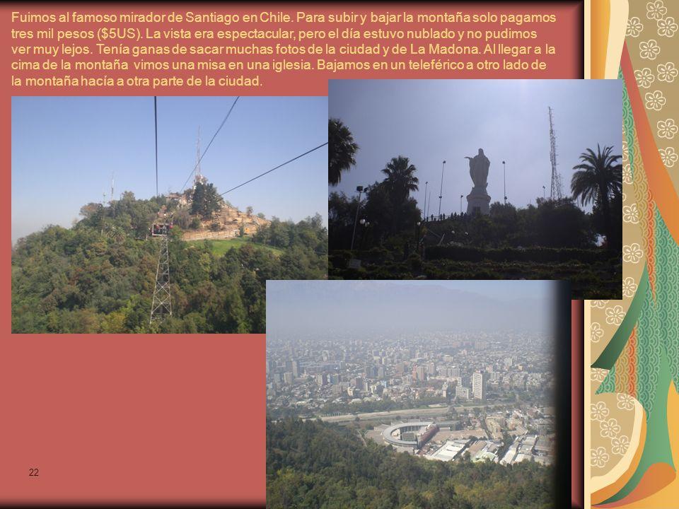 22 Fuimos al famoso mirador de Santiago en Chile.