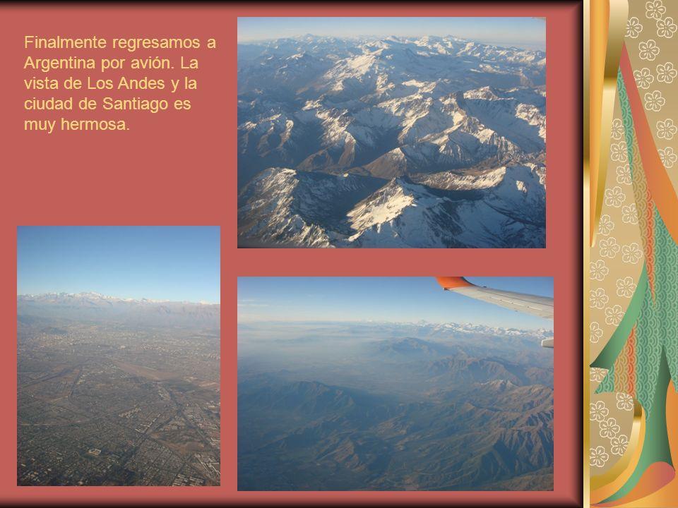 Finalmente regresamos a Argentina por avión.