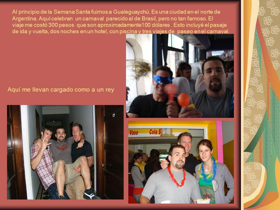 9 Al principio de la Semana Santa fuimos a Gualeguaychú.