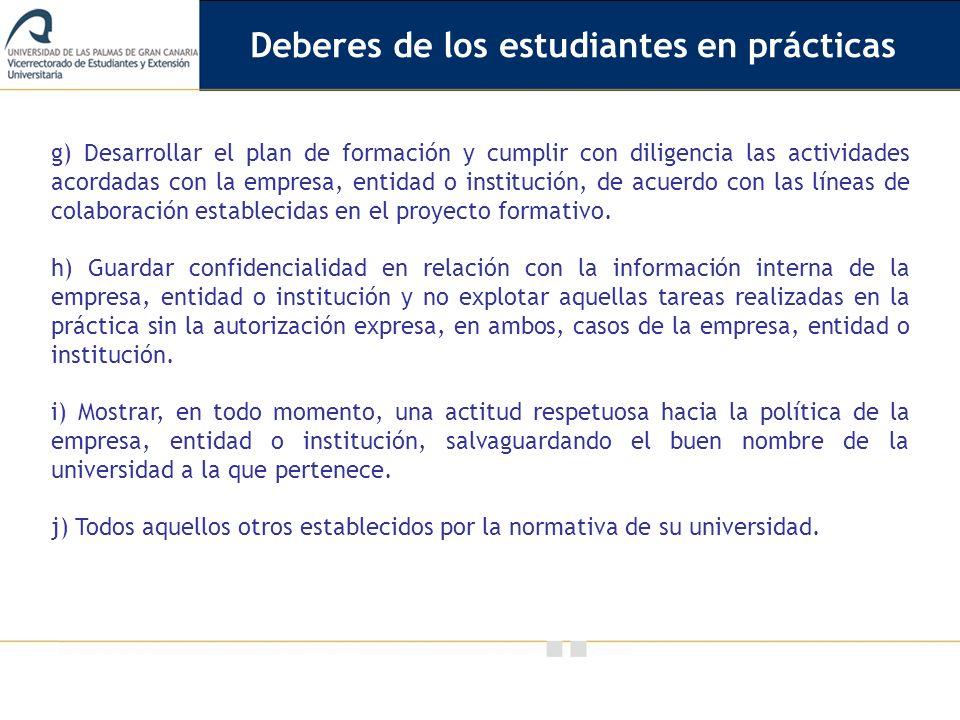 Vicerrectorado de Calidad e Innovación Educativa g) Desarrollar el plan de formación y cumplir con diligencia las actividades acordadas con la empresa