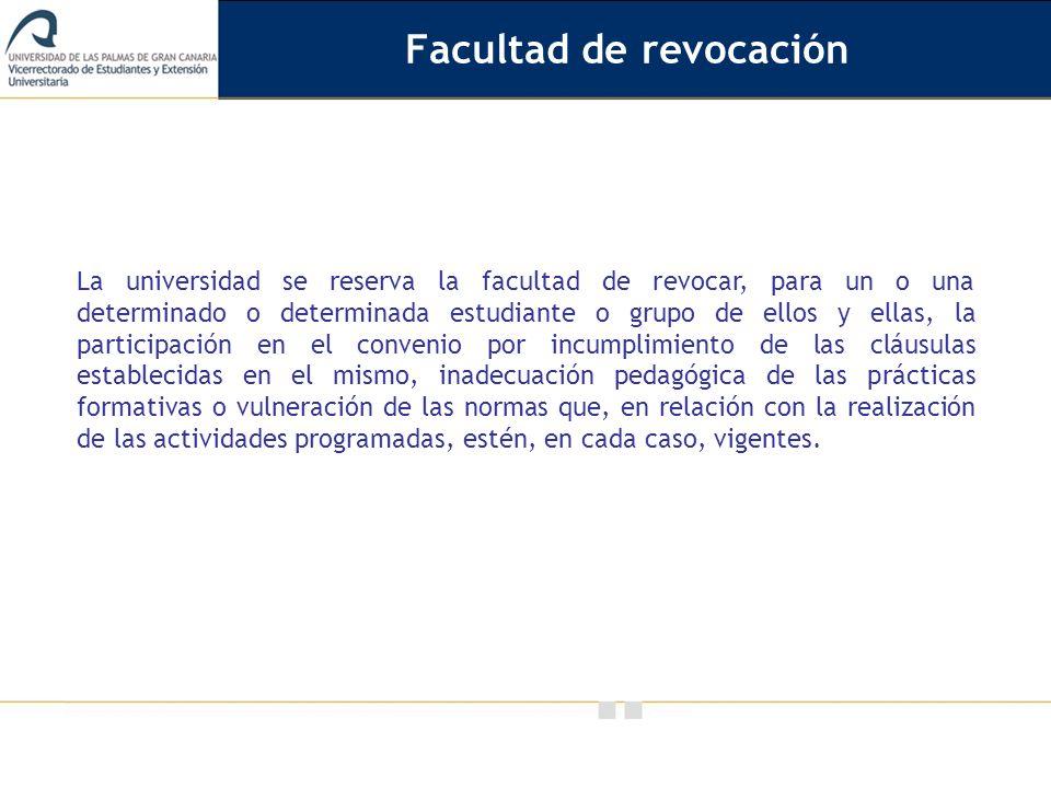 Vicerrectorado de Calidad e Innovación Educativa La universidad se reserva la facultad de revocar, para un o una determinado o determinada estudiante