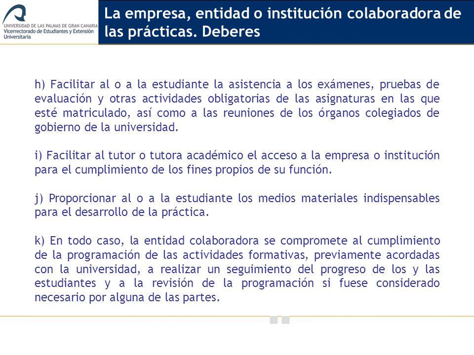 Vicerrectorado de Calidad e Innovación Educativa h) Facilitar al o a la estudiante la asistencia a los exámenes, pruebas de evaluación y otras activid