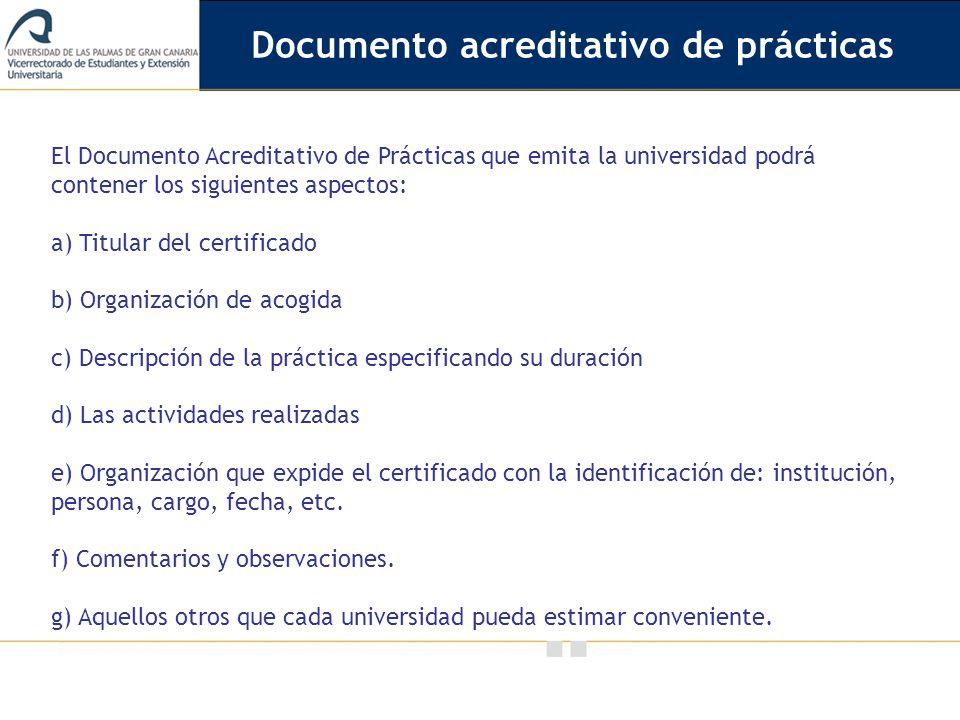 Vicerrectorado de Calidad e Innovación Educativa El Documento Acreditativo de Prácticas que emita la universidad podrá contener los siguientes aspecto