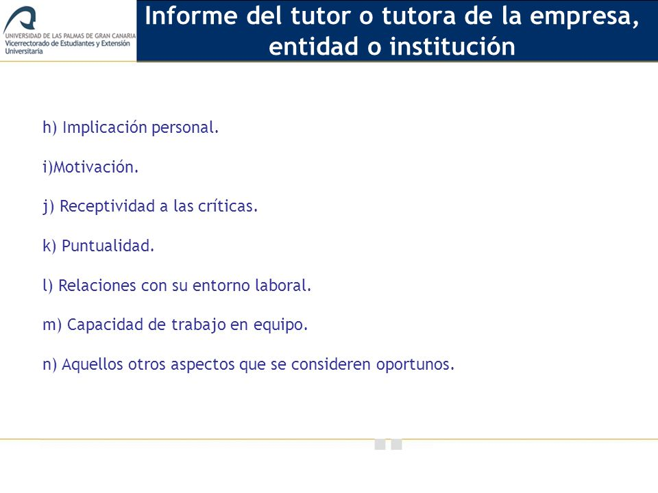 Vicerrectorado de Calidad e Innovación Educativa h) Implicación personal.