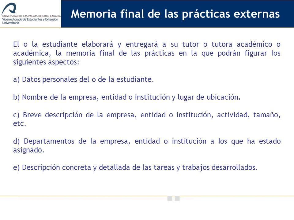 Vicerrectorado de Calidad e Innovación Educativa El o la estudiante elaborará y entregará a su tutor o tutora académico o académica, la memoria final