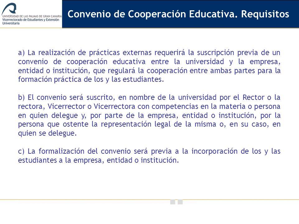 Vicerrectorado de Calidad e Innovación Educativa a) La realización de prácticas externas requerirá la suscripción previa de un convenio de cooperación
