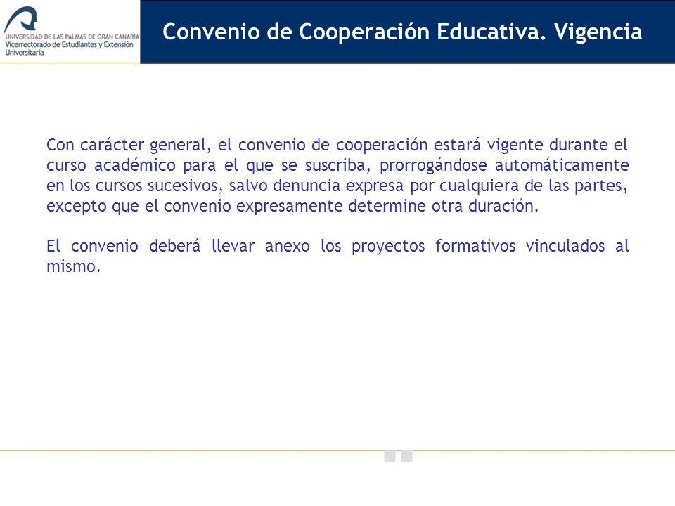 Vicerrectorado de Calidad e Innovación Educativa Con carácter general, el convenio de cooperación estará vigente durante el curso académico para el qu