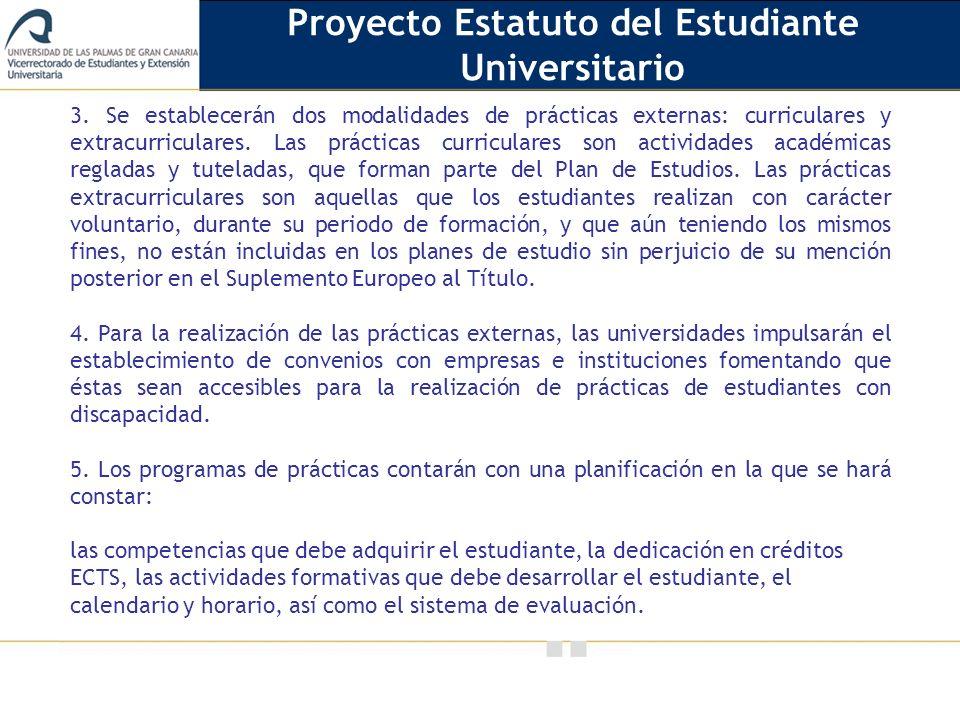 Vicerrectorado de Calidad e Innovación Educativa 3. Se establecerán dos modalidades de prácticas externas: curriculares y extracurriculares. Las práct
