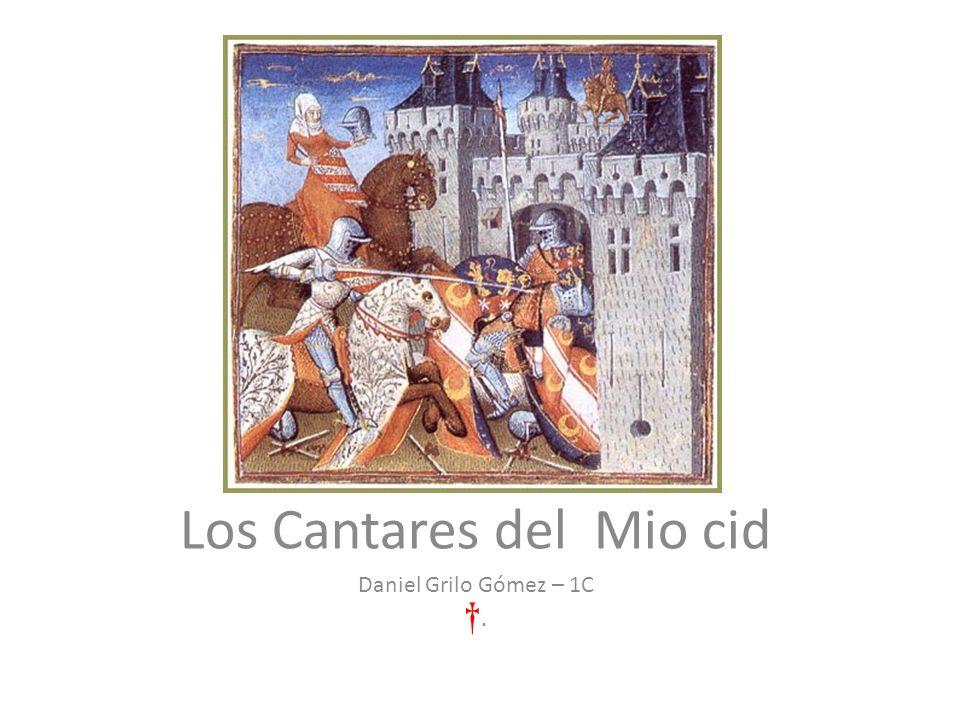 Los Cantares del Mio cid Daniel Grilo Gómez – 1C.