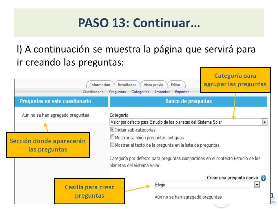PASO 13: Continuar… l) A continuación se muestra la página que servirá para ir creando las preguntas: Categoría para agrupar las preguntas Sección don