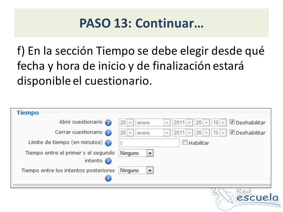 PASO 13: Continuar… g) Las opciones Mostrar e Intentos establecen las opciones en que aparecen las preguntas y los intentos que se admiten para responderlas