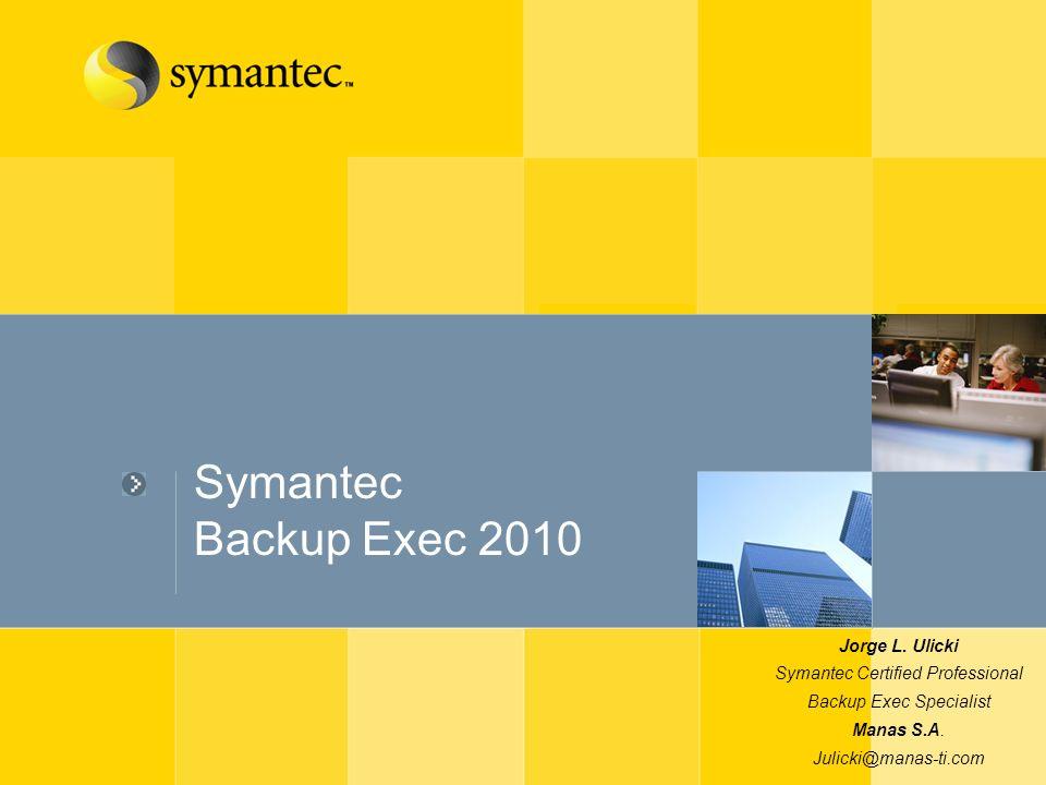 Symantec Backup Exec 2010 Jorge L.