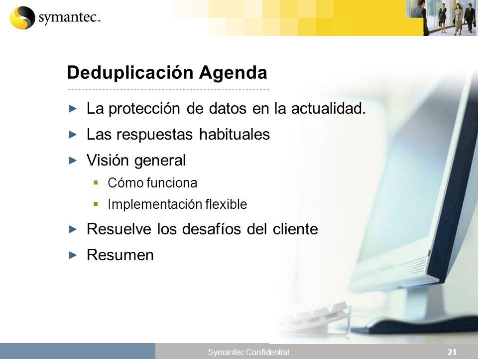 21 Symantec Confidential La protección de datos en la actualidad.