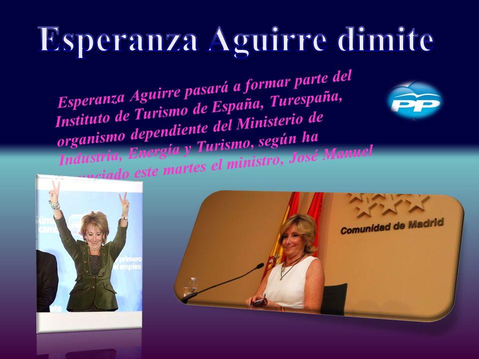 Esperanza Aguirre pasará a formar parte del Instituto de Turismo de España, Turespaña, organismo dependiente del Ministerio de Industria, Energía y Turismo, según ha anunciado este martes el ministro, José Manuel Soria