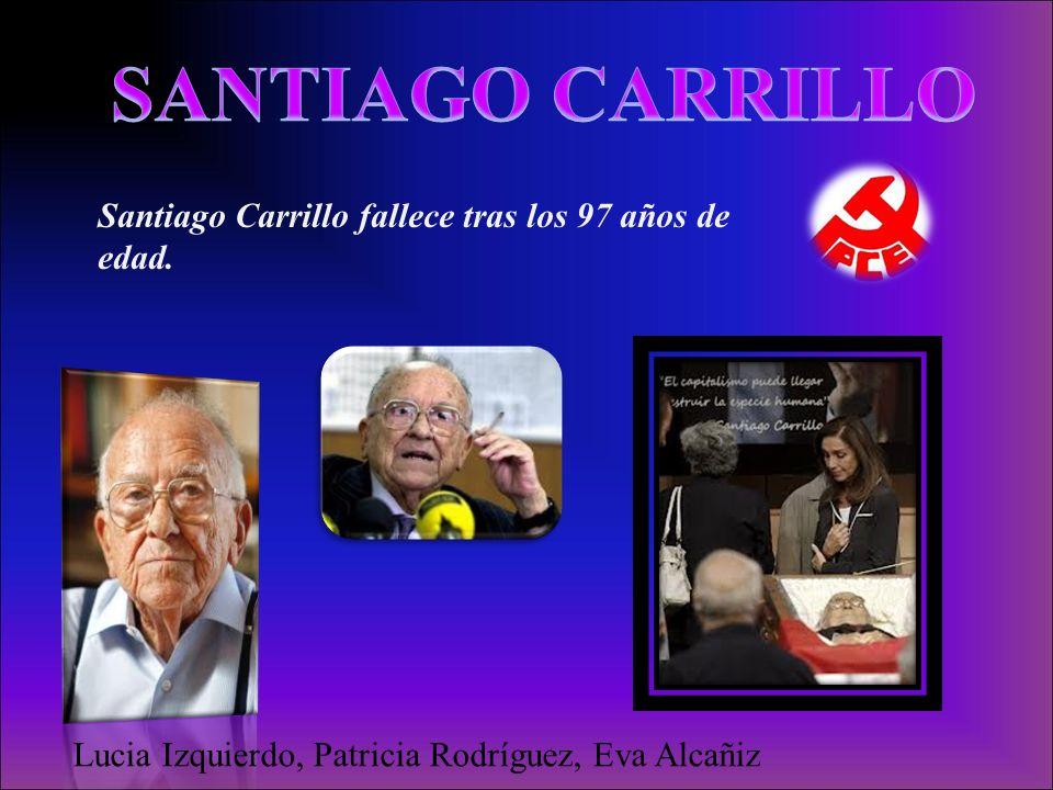 Santiago Carrillo fallece tras los 97 años de edad.