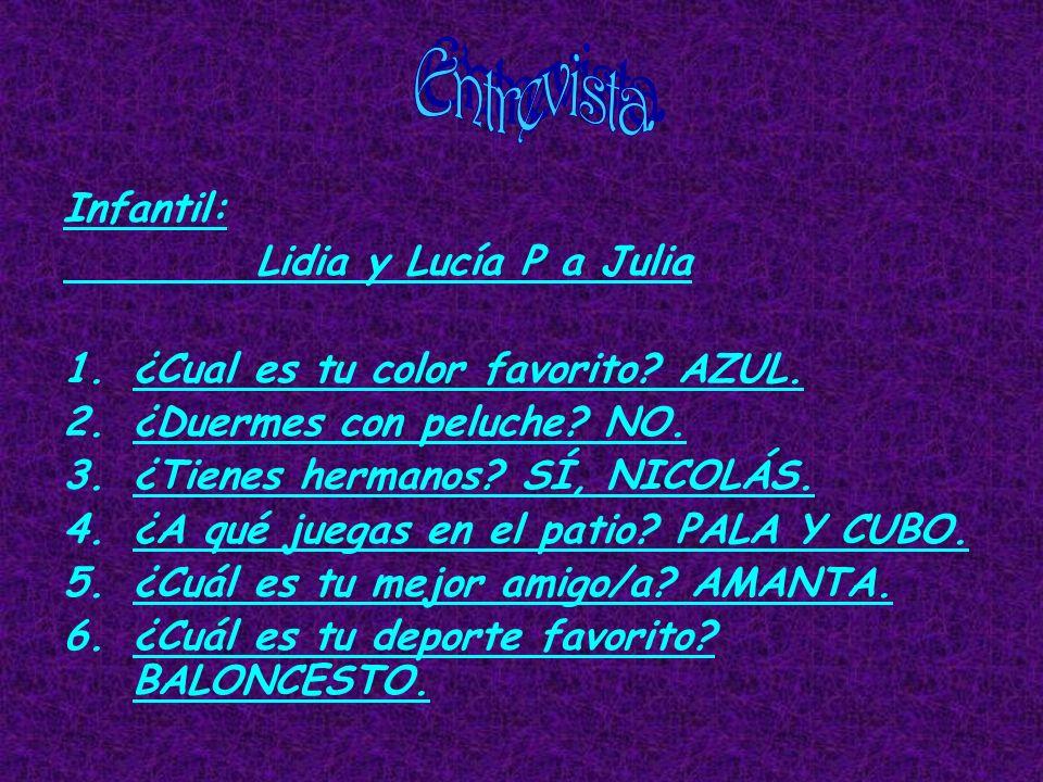 Infantil: Lidia y Lucía P a Julia 1.¿Cual es tu color favorito.