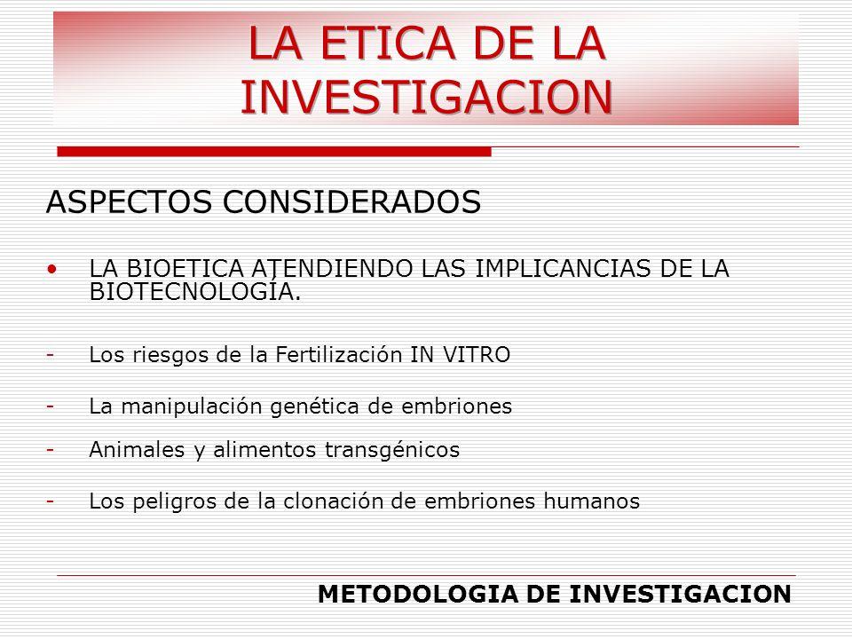 ASPECTOS CONSIDERADOS LA BIOETICA ATENDIENDO LAS IMPLICANCIAS DE LA BIOTECNOLOGÍA. METODOLOGIA DE INVESTIGACION - -Los riesgos de la Fertilización IN