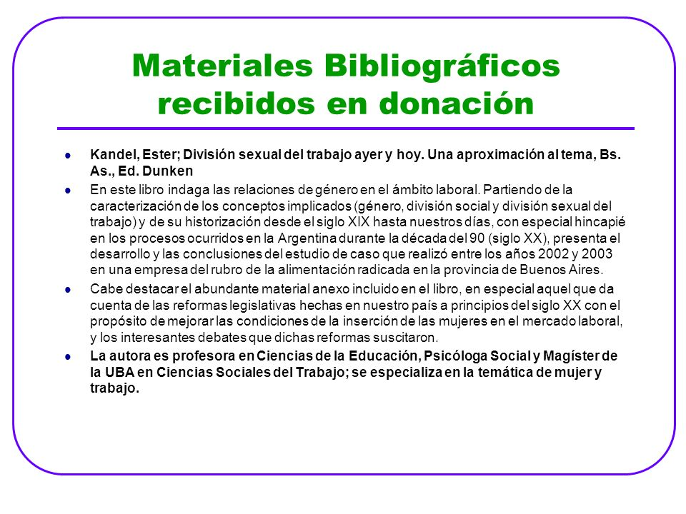 Materiales Bibliográficos recibidos en donación Kandel, Ester; División sexual del trabajo ayer y hoy. Una aproximación al tema, Bs. As., Ed. Dunken E